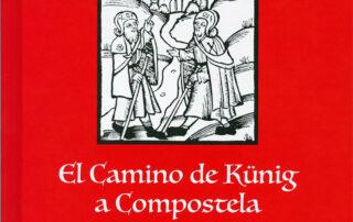 Portada del libro el camino de Künig a Compostela